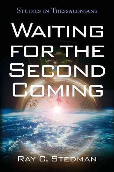 Waiting for the Second Coming: Studies in Thessalonians cover