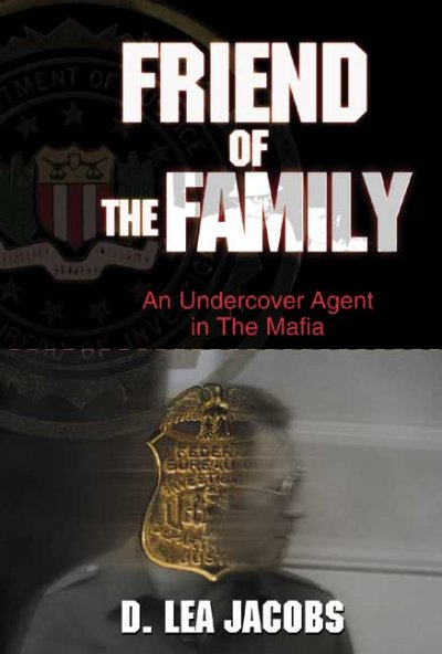 Friend of the Family: An Undercover Agent in the Mafia (Hardcover) cover