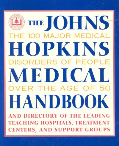 The Johns Hopkins Medical Handbook: The 100 Major Medical Disorders of People Over the Age of 50 cover