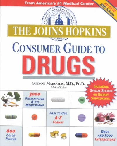 The Johns Hopkins Consumer Guide to Drugs: The Definitive Home Reference to Prescription and Over-the-Counter Medications cover