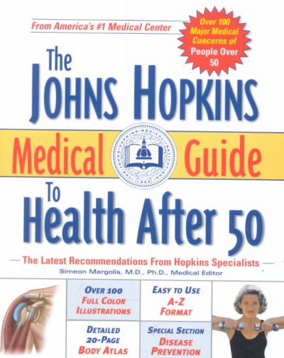 The Johns Hopkins Medical Guide to Health After 50 cover