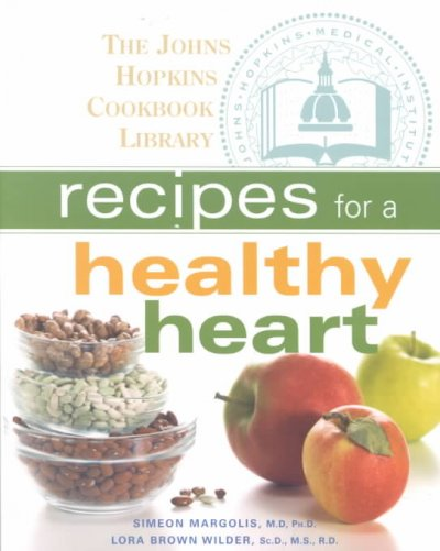 Recipes for a Healthy Heart (The Johns Hopkins Cookbook Library) cover
