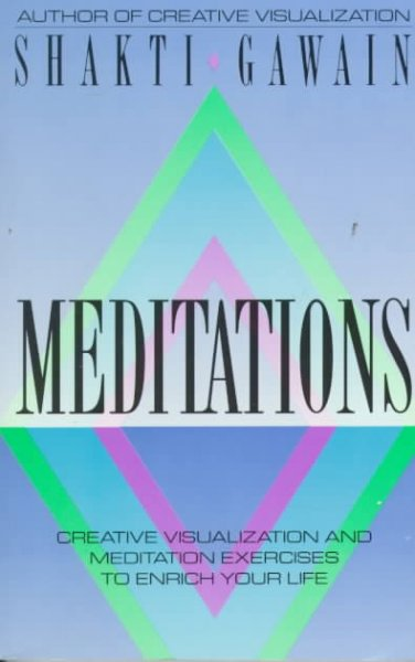 Meditations: Creative Visualization and Meditation Exercises to Enrich Your Life cover