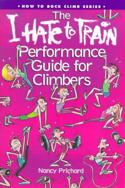 I Hate to Train Performance Guide for Climbers cover