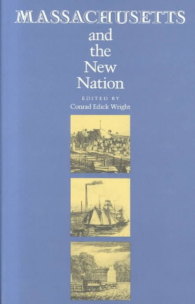 Massachusetts and the New Nation (Massachusetts Historical Society Studies in American History and Culture ; No. 2) cover