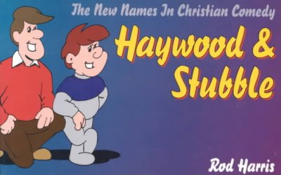 Haywood & Stubble: The New Names in Christian Comedy cover