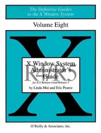 X Windows System Administrator's Guide, Vol 8 (Definitive Guides to the X Window System)
