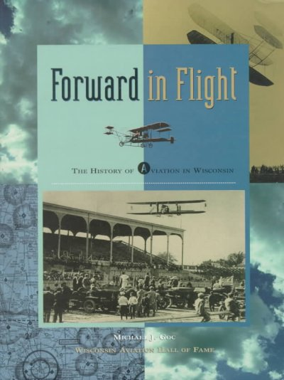 Forward in Flight: The History of Aviation in Wisconsin cover
