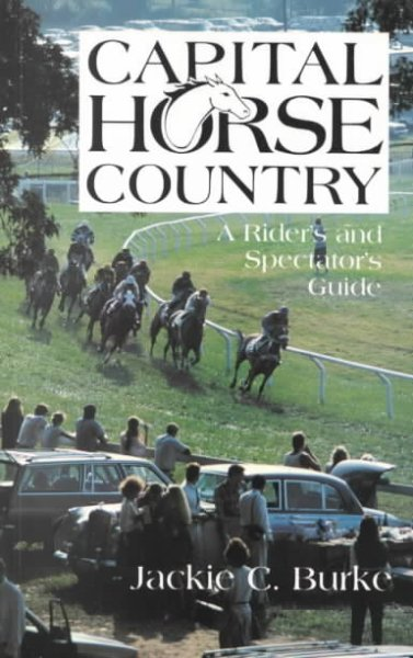 Capital Horse Country: A Rider's and Spectator's Guide cover