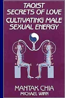 Taoist Secrets of Love: Cultivating Male Sexual Energy cover