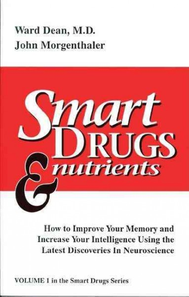 Smart Drugs & Nutrients: How to Improve Your Memory and Increase Your Intelligence Using the Latest Discoveries in Neuroscience cover