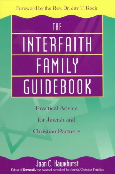 The Interfaith Family Guidebook: Practical Advice for Jewish and Christian Partners cover