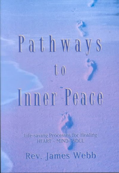 Pathways to Inner Peace: Lifesaving Processes for Healing Heart, Mind and Soul cover
