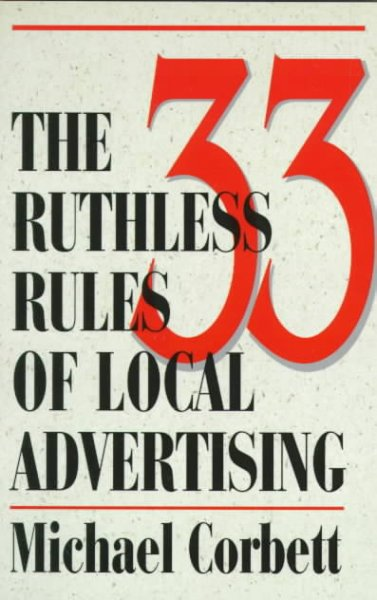 The 33 Ruthless Rules of Local Advertising