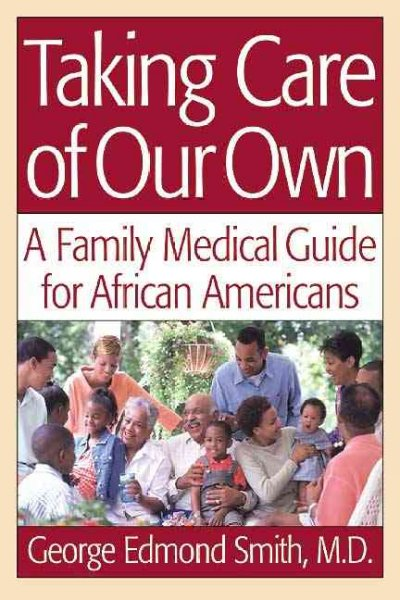 Taking Care of Our Own: A Family Medical Guide for African Americans cover