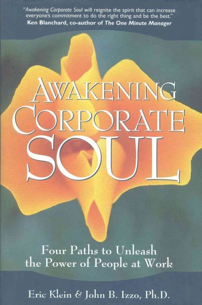 Awakening Corporate Soul: Four Paths to Unleash the Power of People at Work cover