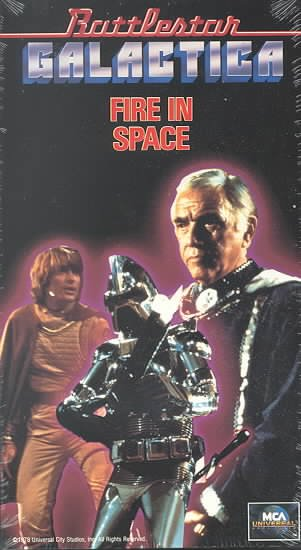 Battlestar Galactica:Fire in Space [VHS] cover
