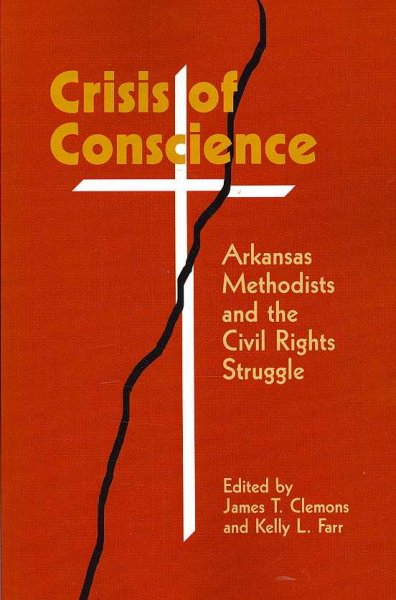 Crisis of Conscience: Arkansas Methodists and the Civil Rights Struggle cover