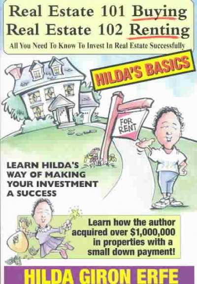 Real Estate 101- Buying, Real Estate 102 - Renting: All You Need To Know To Invest In Real Estate Successfully (Hilda's Basics) cover