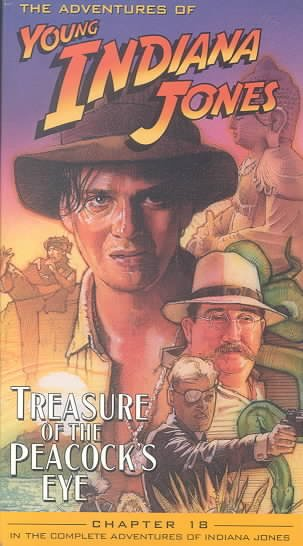 Adventures of Young Indiana Jones, Chapter 18 - Treasure of the Peacock's Eye [VHS] cover