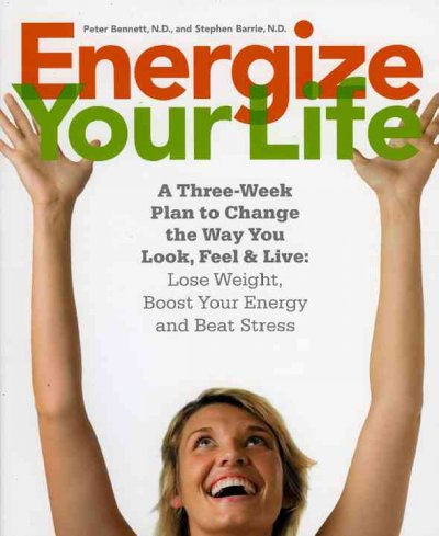 Energize Your Life: A three week plan to change the way you look, feel & live cover