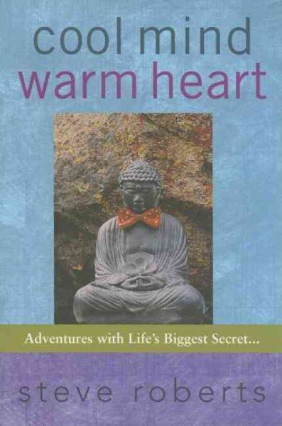Cool Mind, Warm Heart: Adventures with Life's Biggest Secret cover