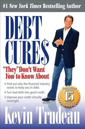 "Debt Cures """"They"""" Don't Want You to Know About cover"