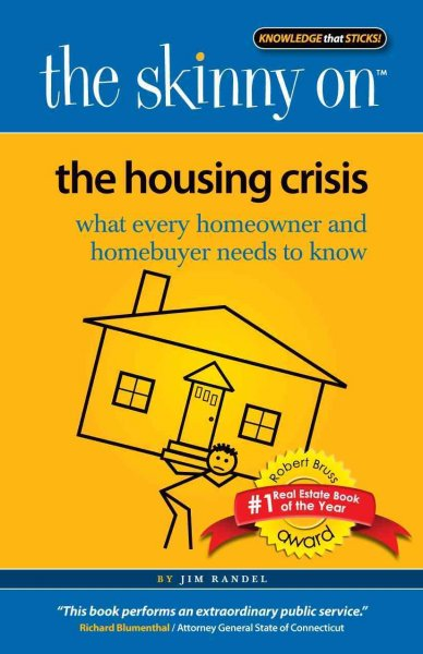 The Skinny on the Housing Crisis: What Every Homeowner and Homebuyer Needs to Know cover