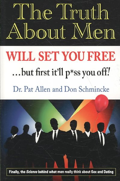 The Truth About Men Will Set You Free: The New Science of Love and Dating cover