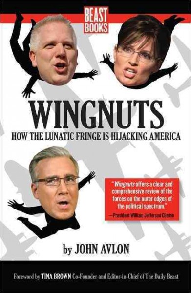 Wingnuts: How the Lunatic Fringe is Hijacking America cover
