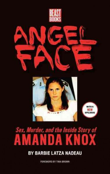 Angel Face: Sex, Murder and the Inside Story of Amanda Knox cover