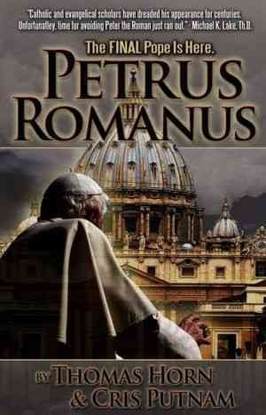 Petrus Romanus: The Final Pope Is Here cover