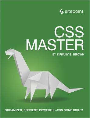 CSS Master: Organized, Fast Efficient - CSS Done Right! cover
