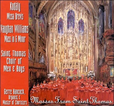 Masses from St. Thomas - Kodaly: Missa Brevis; Vaughan Williams: Mass in G cover