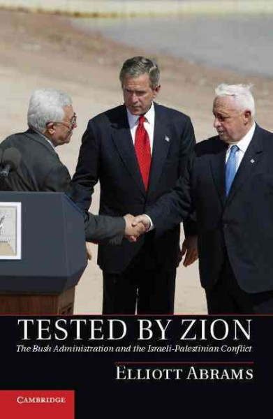 Tested by Zion: The Bush Administration and the Israeli-Palestinian Conflict cover