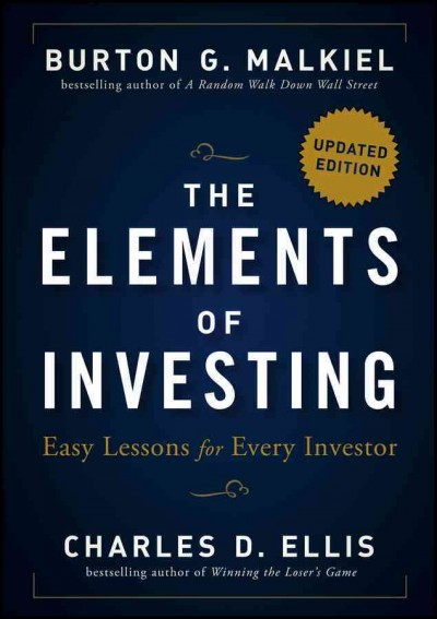 The Elements of Investing: Easy Lessons for Every Investor cover