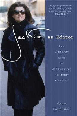 Jackie as Editor: The Literary Life of Jacqueline Kennedy Onassis cover
