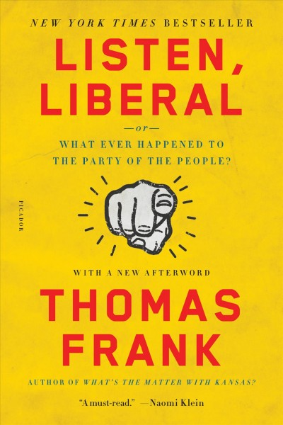 Listen, Liberal: Or, What Ever Happened to the Party of the People? cover