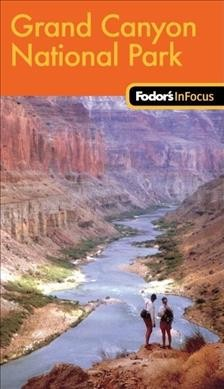 Fodor's In Focus Grand Canyon National Park, 1st Edition (Travel Guide) cover
