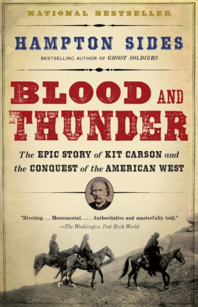 Blood and Thunder: The Epic Story of Kit Carson and the Conquest of the American West cover
