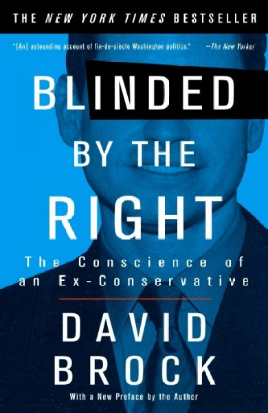 Blinded by the Right: The Conscience of an Ex-Conservative cover