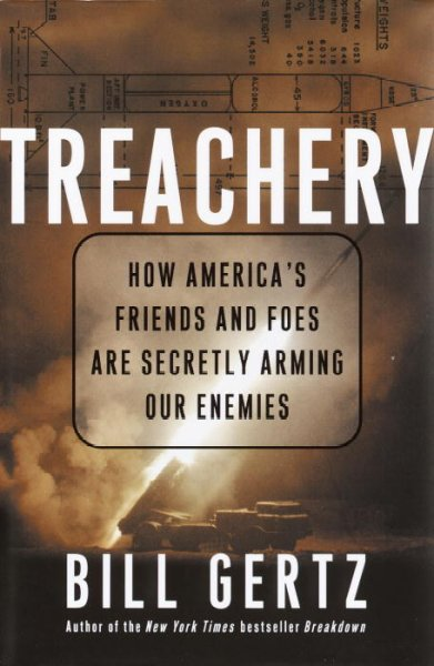 Treachery: How America's Friends and Foes Are Secretly Arming Our Enemies cover