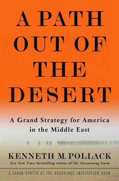 A Path Out of the Desert: A Grand Strategy for America in the Middle East cover