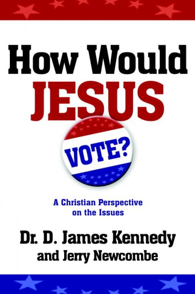 How Would Jesus Vote?: A Christian Perspective on the Issues cover