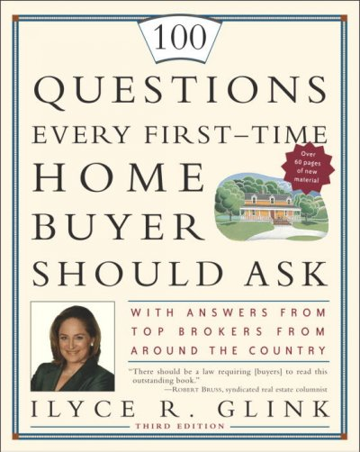 100 Questions Every First-Time Home Buyer Should Ask: With Answers from Top Brokers from Around the Country cover