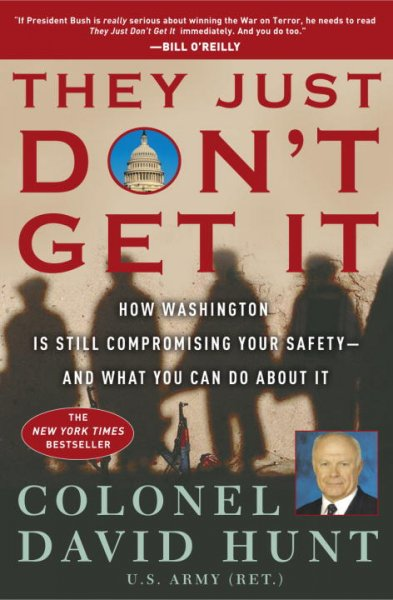 They Just Don't Get It: How Washington Is Still Compromising Your Safety--and What You Can Do About It cover