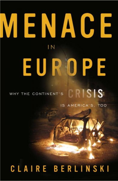 Menace in Europe: Why the Continent's Crisis Is America's, Too cover
