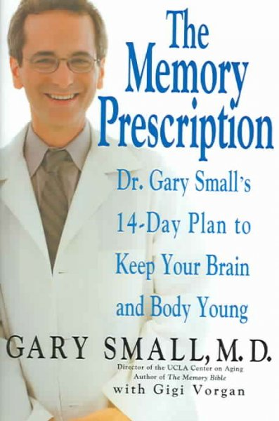 The Memory Prescription: Dr. Gary Small's 14-Day Plan to Keep Your Brain and Body Young cover
