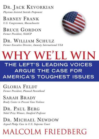 Why We'll Win - Liberal Edition: The Left's Leading Voices Argue the Case for America's Toughest Issues cover