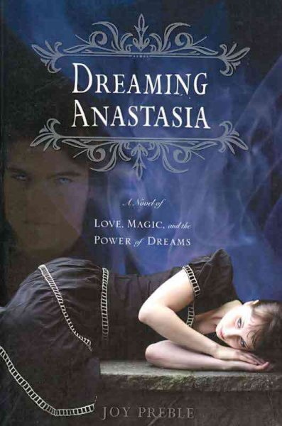 Dreaming Anastasia: A Novel of Love, Magic, and the Power of Dreams cover